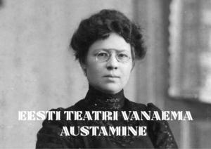 Eesti teatri vanaema austamine