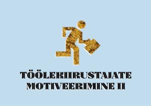 Töölekiirustajate motiveerimine II